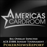 Big Overlay Expected in ACR $100,000 Sunday Tournament