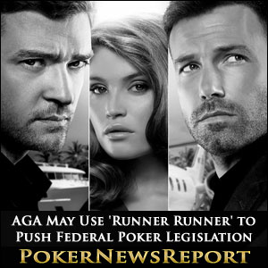 AGA May Use 'Runner Runner' to Push for Federal Online Poker Legislation