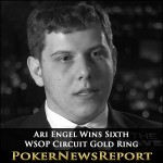 Ari Engel Wins an Unprecedented Sixth WSOP Circuit Gold Ring