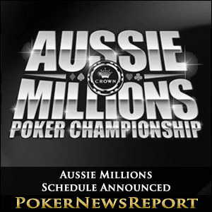 Aussie Millions Schedule Announced