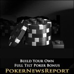 Build Your Own Full Tilt Poker Bonus