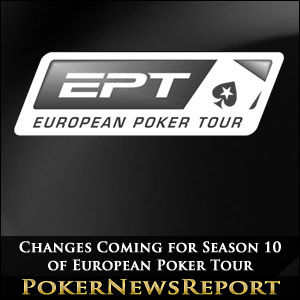 Changes Coming for Season 10 of European Poker Tour