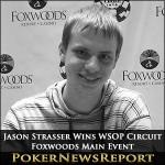 Jason Strasser Takes Down WSOP Circuit Foxwoods Main Event