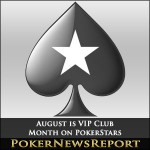 August is VIP Club Month on PokerStars