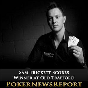 Sam Trickett Scores Winner at Old Trafford