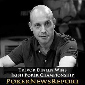 Dineen Pulls Off Last-to-First Shock to Win Irish Poker Championship