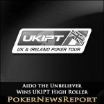 Aido the Unbeliever Wins UKIPT High Roller