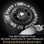 The Best Time to Play WCOOP Satellites is This Weekend