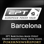 EPT Barcelona Main Event Draws Massive Field, Duta Leads