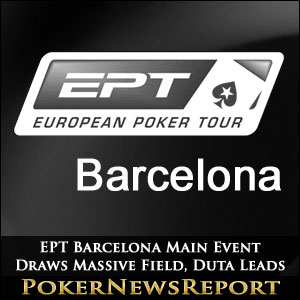 EPT Barcelona Main Event Draws Massive Field, Duta Leads