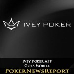 Ivey Poker App Goes Mobile