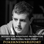 Middleton Maintains Momentum in EPT Barcelona Main Event