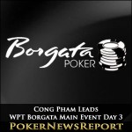 Cong Pham Back in Control in WPT Borgata Main Event