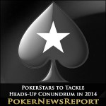 PokerStars to Tackle the Heads-Up Conundrum in 2014