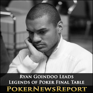 Ryan Goindoo Leads Legends of Poker Final Table