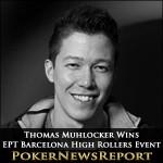 Thomas Muhlocker Flattens EPT Barcelona High Rollers Event