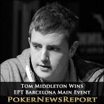 Tom Middleton is EPT Barcelona Main Event Champion
