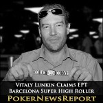 Vitaly Lunkin Claims EPT Barcelona Super High Roller