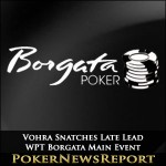 Vohra Snatches Late Lead in WPT Borgata Main Event