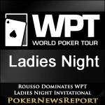 Rousso Dominates WPT Ladies Night Invitational