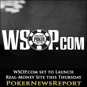 WSOP.com set to Launch Real-Money Site this Thursday