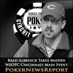 Brad Albrinck Takes Maiden WSOPC Cincinnati Main Event