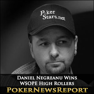 Daniel Negreanu Wins WSOPE High Rollers