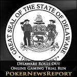 Delaware Rolls Out Online Gaming Trial Run