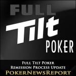 Full Tilt Remission Process Update