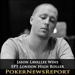 Jason Lavallee Takes Down the EPT London High Roller