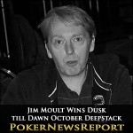 Jim Moult Wins Dusk till Dawn October Deepstack