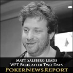 Matt Salsberg Heads WPT Paris after Two Days