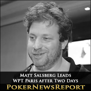 Matt Salsberg Leads WPT Paris after Two Days