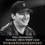 Phil Hellmuth's Historic 100th WSOP Cash