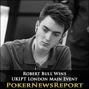 Robert Bull Wins UKIPT London Main Event
