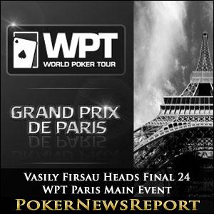 Vasily Firsau Heads Final 24 in WPT Paris Main Event