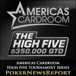 Americas Cardroom Announces High Five Tournament Series