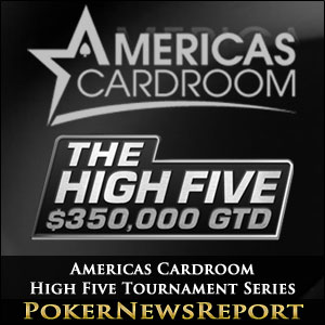Americas Cardroom High Five Tournament Series