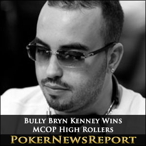 Bully Bryn Kenney Wins MCOP High Rollers