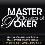Master Classics of Poker Main Event Starts Today