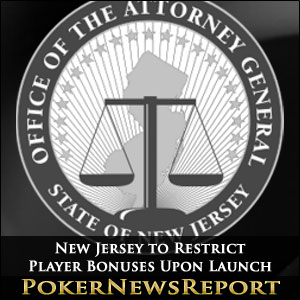 New Jersey to Restrict Player Bonuses Upon Launch