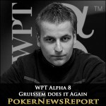 WPT Alpha 8: Gruissem does it Again