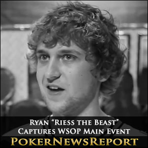 "Ryan ""Riess the Beast"" Captures WSOP Main Event"