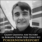 Gaziev Grateful for Victory in Borgata Poker Open Event #12