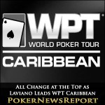 All Change at the Top as Laviano Leads WPT Caribbean