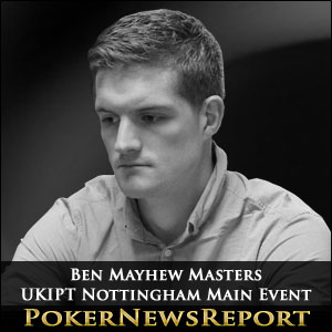 Mayhew Masters UKIPT Nottingham Main Event