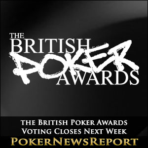 the British Poker Awards Voting Closes Next Week