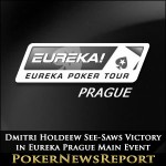 Dmitri Holdeew See-Saws Victory in Eureka Prague Main Event
