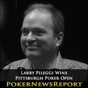 Larry Pileggi Wins Pittsburgh Poker Open