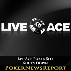 LiveAce Poker Site Shuts Down